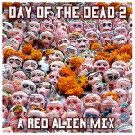 Day of the dead vol 2 by Red Alien
