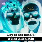 Day of the Dead 6 - a Red Alien DJ mix 2014
