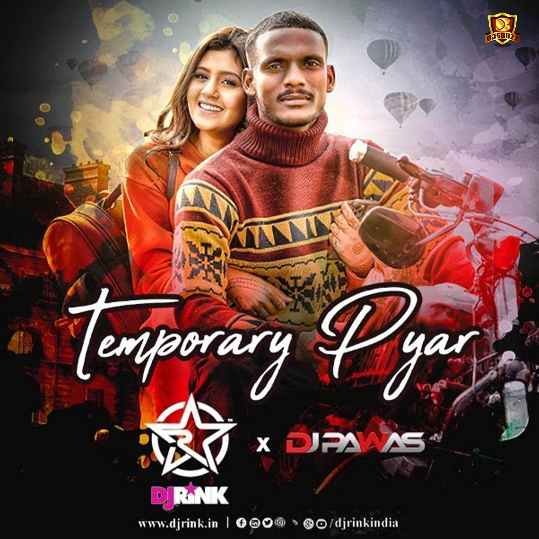 Temporary Pyar (Remix) – DJ Rink x DJ Pawas