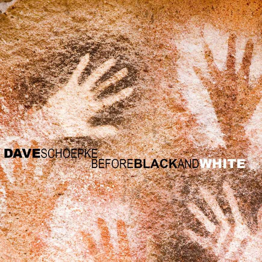 Dave Schoepke – Before Black And White