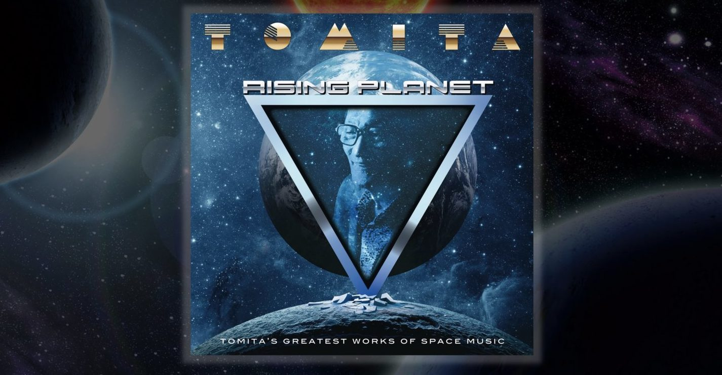 New Tomita Album, Rising Planet: Tomita's Greatest Works of Space Music, Now Available