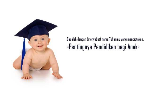 Pentingnya pendidikan bagi anak