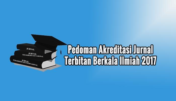 Pedoman Akreditasi Jurnal Terbitan Berkala Ilmiah 2017