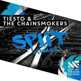 "Tiësto & The Chainsmokers ""Split (Only U)"""