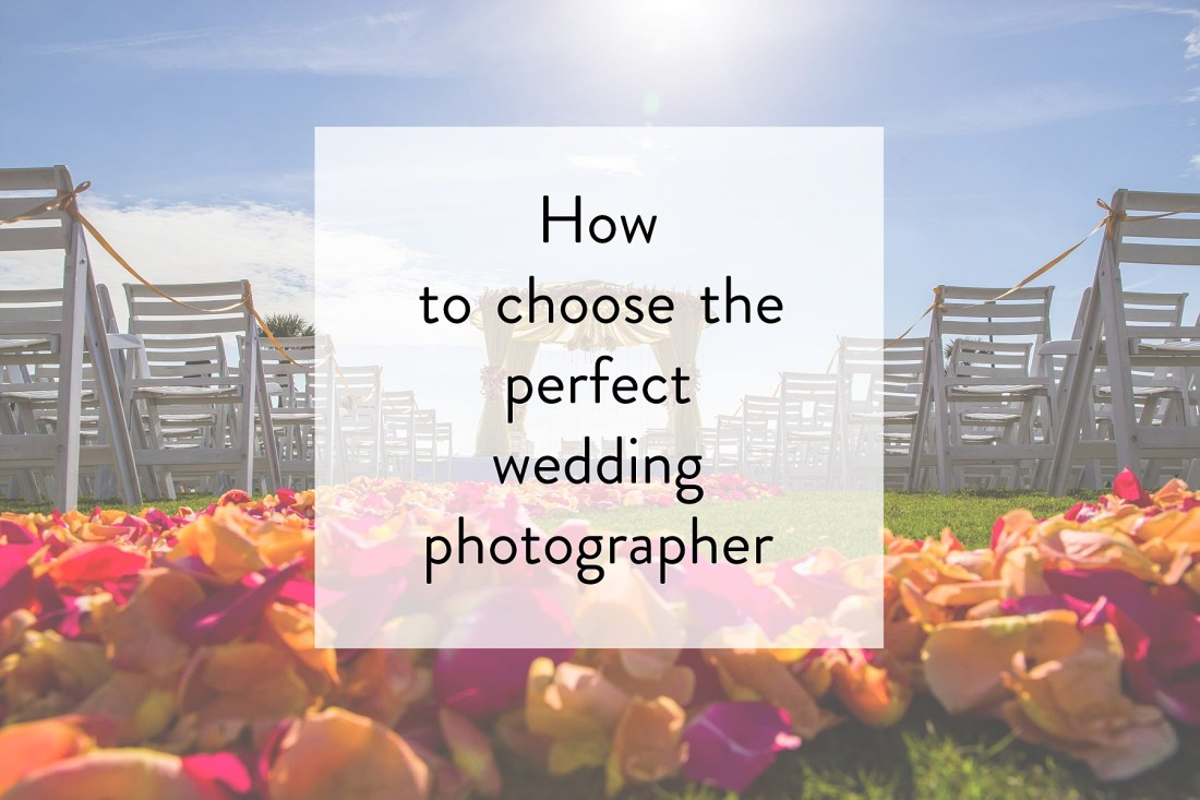 Choose perfect wedding photographer