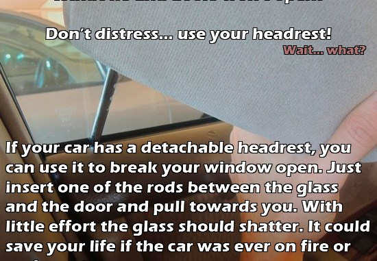 In the even of an emergency the cars headrest can be used to break the windows