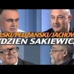 Tydzień Sakiewicza – Wolski, Jachowicz, Płużański