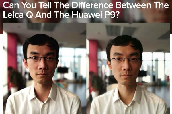 あなたはスマホHuawei P9とフルサイズミラーレスLeica Qで撮った写真を区別出来ますか?