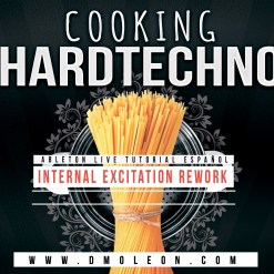 COOKING HARDTECHNO / Internal Excitation Rework 2019 - HardTechno / Ableton Live 10 Full Project Template