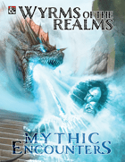 Wyrms of the Realms: Mythic Encounters