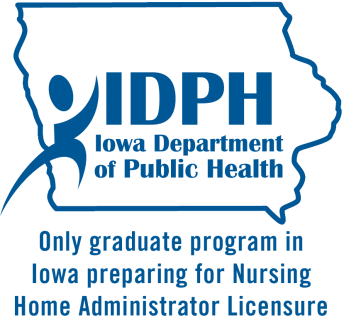 Only graduate program in Iowa preparing for Nursing Home Administrator Licensure