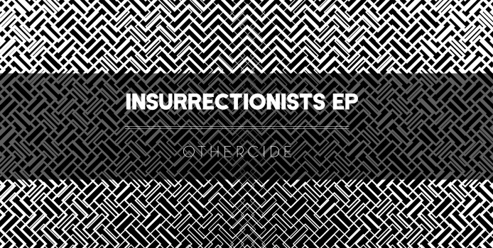 Othercide Recordings - Insurrectionists EP