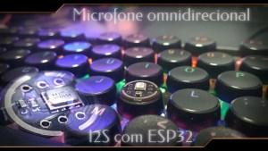 microfone omnidirecional com esp32