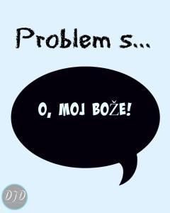 Problem s Moj Bože