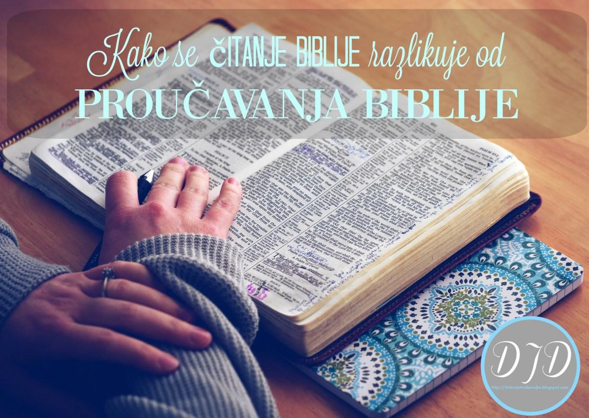 Kako se čitanje Biblije razlikuje od proučavanja Biblije