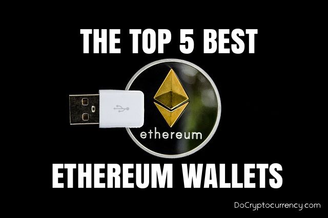 Top 5 Best Ethereum Wallets for 2018