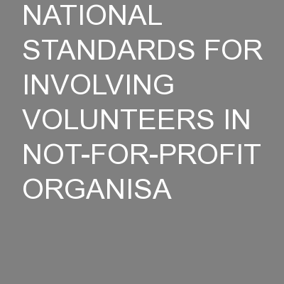 NATIONAL STANDARDS FOR INVOLVING VOLUNTEERS IN NOT-FOR