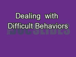 Dealing with Difficult Behaviors PowerPoint Presentation