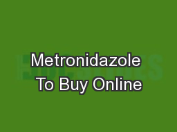 Where to buy flagyl (metronidazole). Low Cost Pills Online