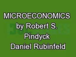 MICROECONOMICS by Robert S. Pindyck Daniel Rubinfeld