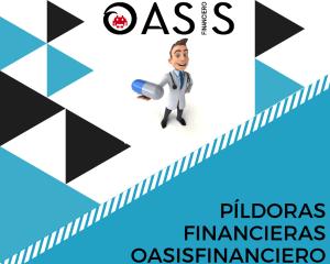 Píldoras financieras II – oasisfinanciero.com