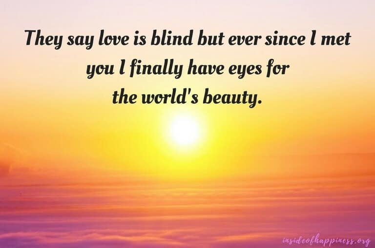 love_is_blind_quotes ever_since_I_met_you_quotes love_quotes