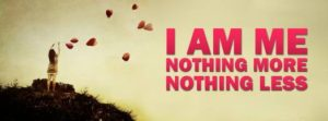 i-am-me-nothing-more-nothing-less-fb-timeline-cover