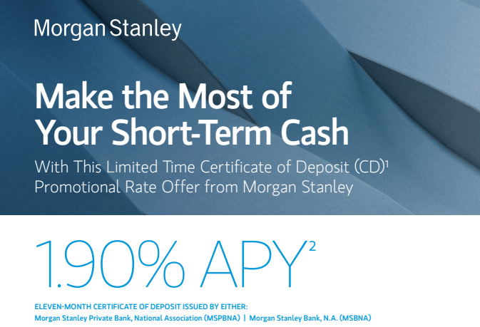 Morgan Stanley 11 Month CD Offering 1.9% APY ($10,000-$2,000,000 ...