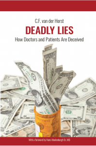Deadly Lies: How Doctors and Patients Are Deceived by CF Van der Horst