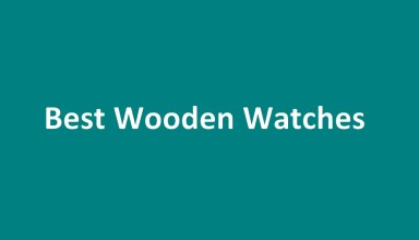 Top 5 Best Wooden Watches for Men 2018 Reviews