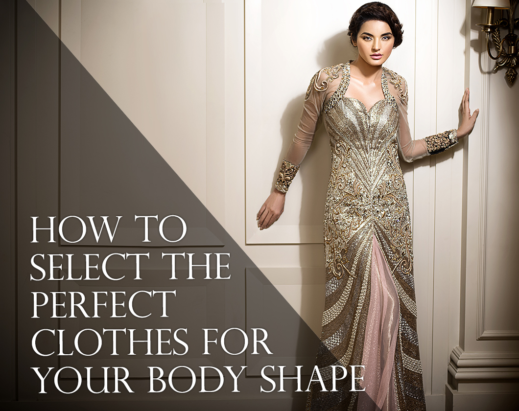 How To Select The Perfect Clothes For Your Body Type?