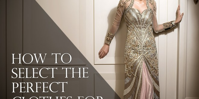 How To Select The Perfect Clothes For Your Body Type