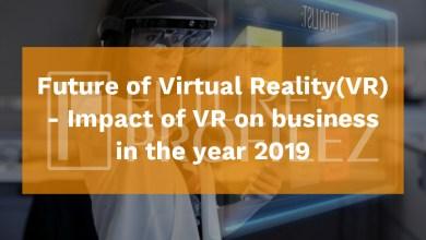 Future of Virtual Reality(VR)