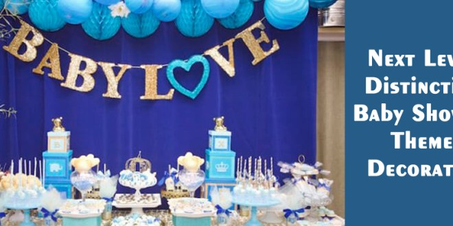 Next Level Distinctive Baby Shower Theme Decoration