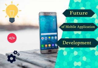 Future of Mobile Application Development