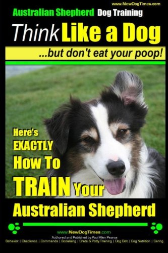 Which Facts Do You Need To Understand In Regards To The Australian Shepherd?