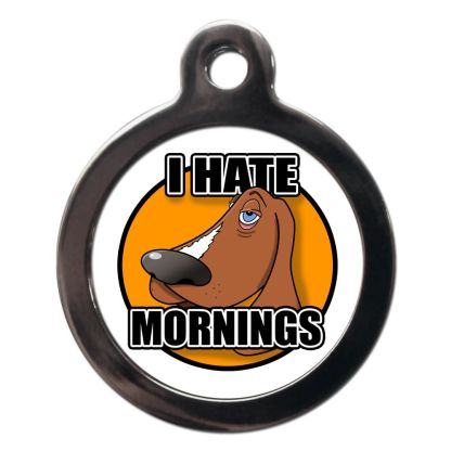 I Hate Mornings CO88 Comic Dog ID Tag