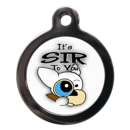 It's Sir to You CO29 Comic Dog ID Tag