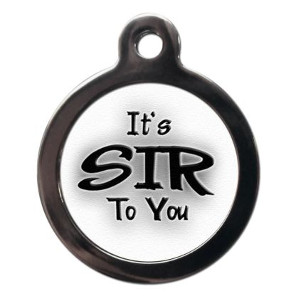 It's Sir to You CO30 Comic Dog ID Tag