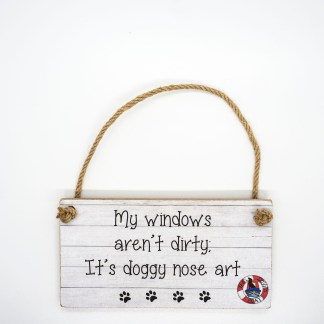 My Windows Aren't Dirty Wall Plaque DBP10