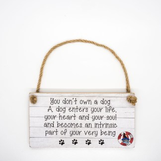 You Don't Own a Dog Wall Plaque DBP17