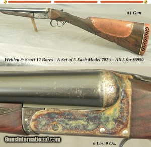 """WEBLEY & SCOTT 12's- SET of 3 EACH MOD 702's- ALL- 28"""" Bbls.- 1974- OVERALL in 88% COND.- STRAIGHT STOCK at 15 1/8"""