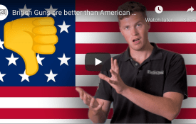 British Guns are better than American Guns, a video from The Gun Shop in the UK
