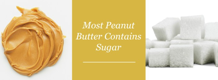 most peanut butter contains sugar