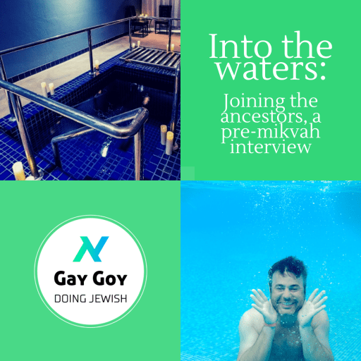 Into the Waters: a pre-mikvah interview. Photo of the AJU Mikveh, stock image of man underwater, and Gay Goy Doing Jewish logo
