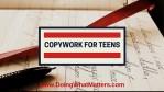 Copywork for Teens