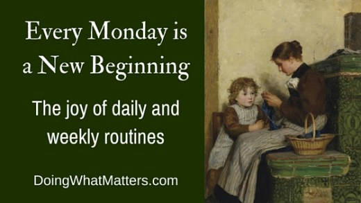 Every Monday is a new beginning: The joy of daily and weekly routines.
