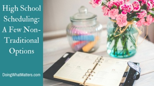 Homeschool high school scheduling; some non-traditional options.