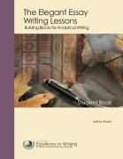 The Elegant Essay Writing Lessons by Lesha Myers