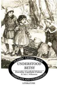 Understood Betsy is the coming of age story of a little girl who discovers that she's a complete person.